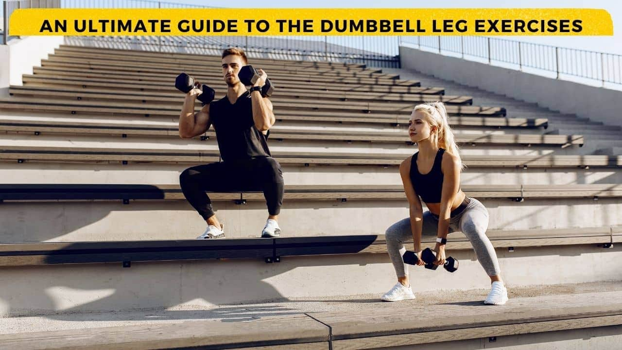 Dumbbell Leg workout and Exercises