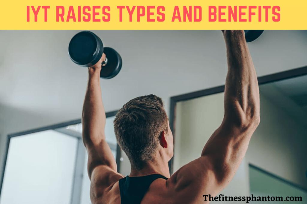 IYT raises exercises types and benefits