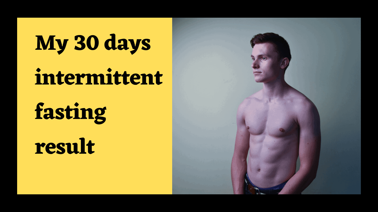 Intermittent Fasting Results 1 Month My Experience Thefitnessphantom