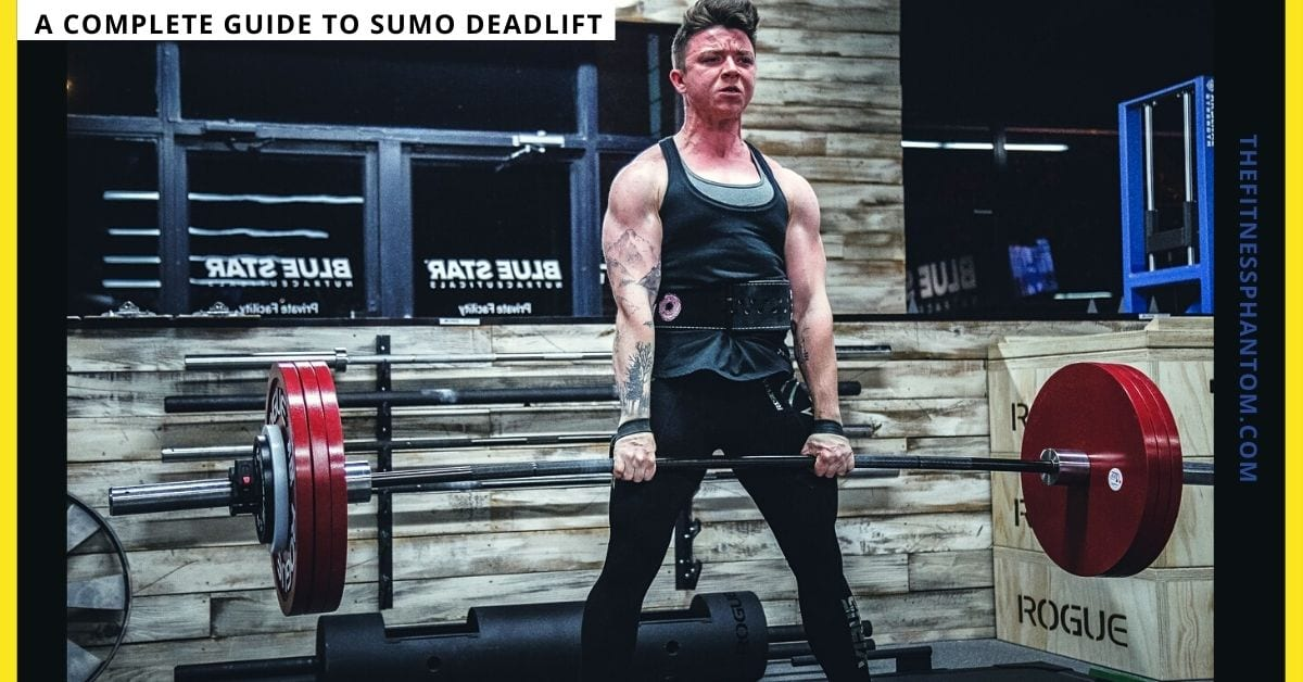 A Complete Guide To Sumo Deadlift