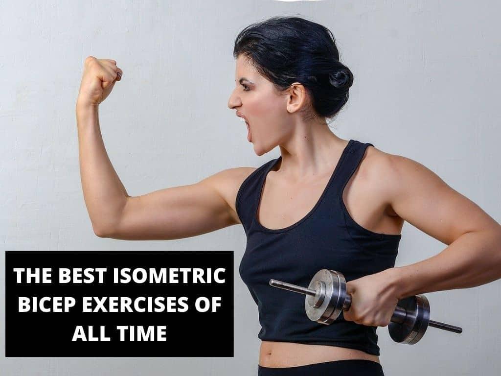 The Best Isometric Bicep Exercises