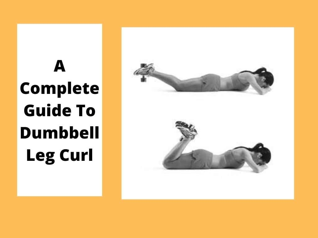 Dumbbell Leg Curl: Muscles Worked, How-To, Benefits, Variations & More