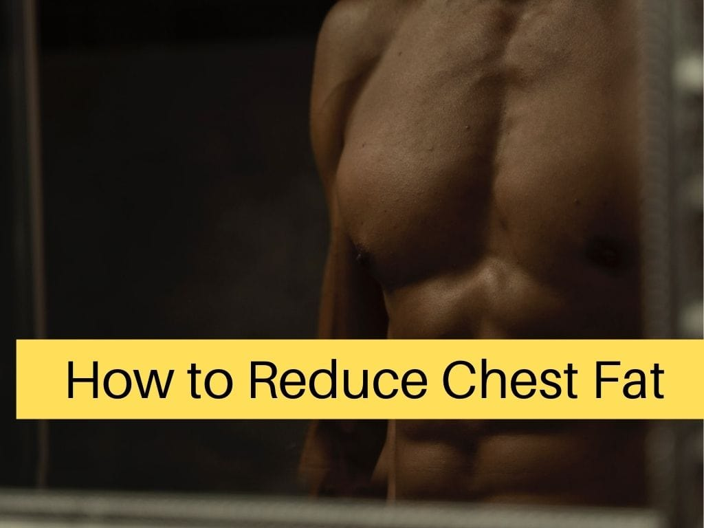 How to Lose Chest Fat for Male (12 Quick Ways) - TheFitnessPhantom