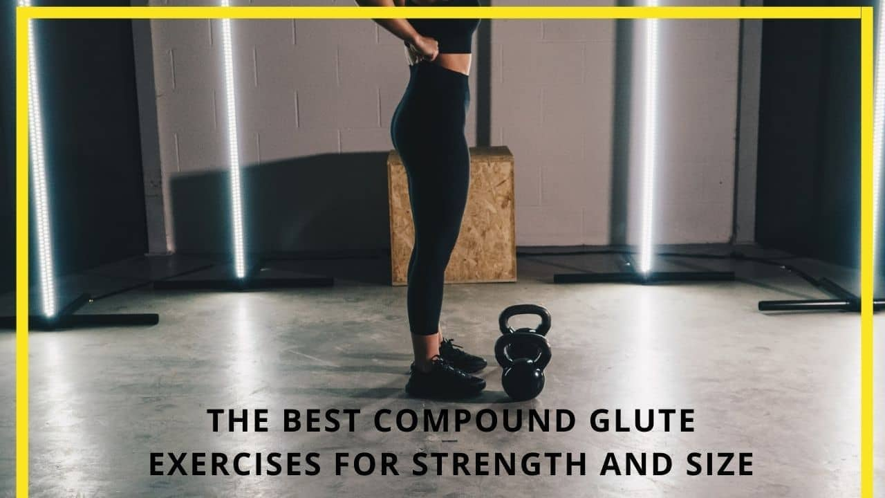 Best Compound Glute Exercises For Bigger Glutes