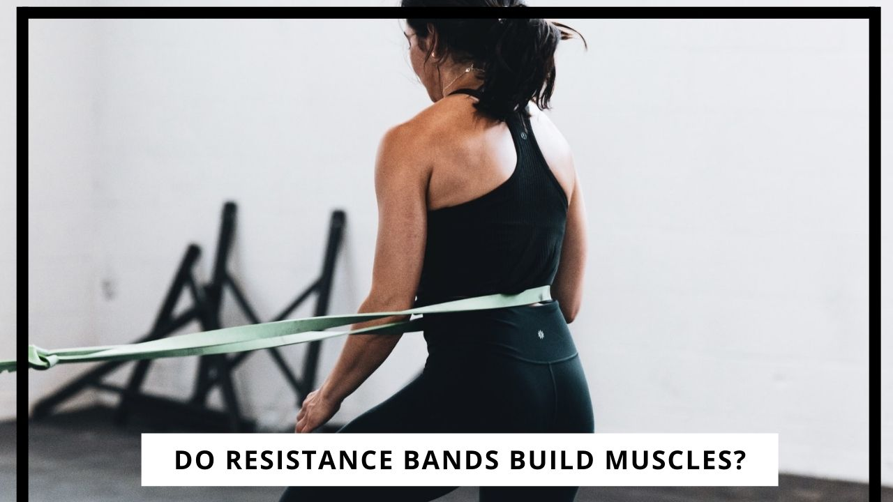 Do Resistance Bands Build Muscle