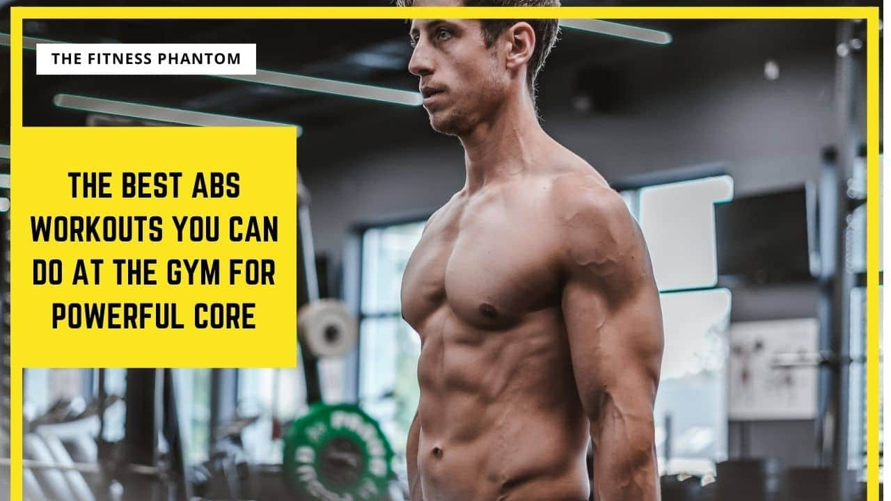 The Best Ab Workouts At The Gym