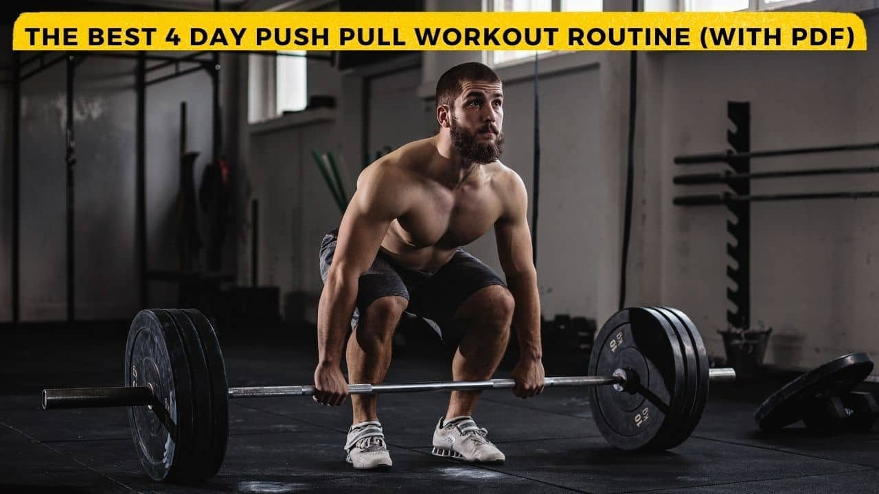 4 Day Push Pull Workout Routine