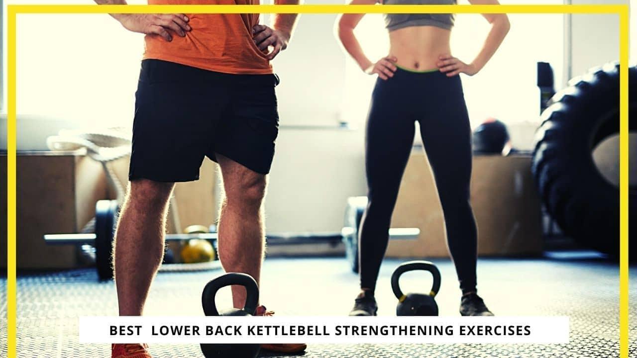 Lower Back Kettlebell Strengthening Exercises